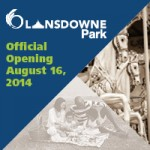 Lansdowne Park Official Openings and Latest Update – Week of July 14, 2014